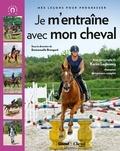 Emmanuelle Brengard et Karim Laghouag - Je m'entraîne avec mon cheval - Mes leçons pour progresser.