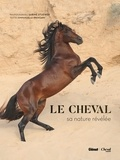 Emmanuelle Brengard et Sabine Stuewer - Le cheval - Sa nature révélée.
