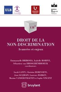 Emmanuelle Bribosia et Isabelle Rorive - Droit de la non-discrimination - Avancées et enjeux.