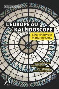 L'Europe au kaléidoscope- Liber Amicoprum Marianne Dony - Emmanuelle Bribosia pdf epub
