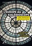 Emmanuelle Bribosia et Nicolas Joncheray - L'Europe au Kaléidoscope. Liber Amicorum Marianne Dony - Etudes européennes.