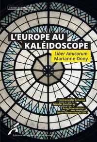Emmanuelle Bribosia et Nicolas Joncheray - L'Europe au kaléidoscope - Liber Amicoprum Marianne Dony.