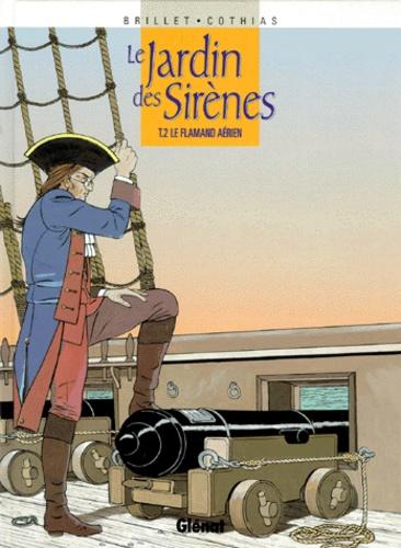 Emmanuelle Brillet et Patrick Cothias - Le jardin des Sirènes Tome 2 : Le flamand aérien.