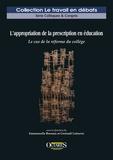 Emmanuelle Brossais et Gwénaël Lefeuvre - L'appropriation de la prescription en éducation - Le cas de la réforme du collège.