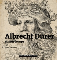 Emmanuelle Brugerolles - Albrecht Dürer et son temps - Dessins et gravures.