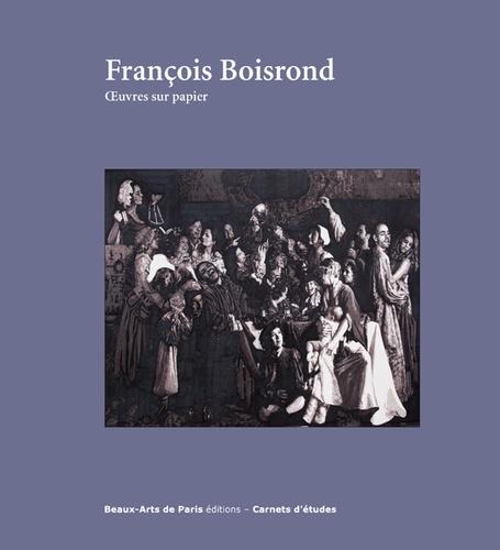 Emmanuelle Brugerolles - François Boisrond - Oeuvres sur papier.