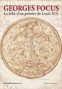 Georges Focus - La folie dun peintre de Louis XIV.pdf