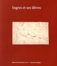 Emmanuelle Brugerolles - Ingres et ses élèves.
