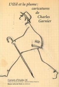 Emmanuelle Brugerolles - L'oeil et la plume - Caricatures de Charles Garnier.