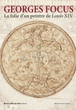 Emmanuelle Brugerolles - La folie d'un peintre de Louis XIV.