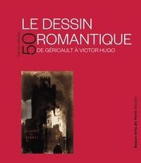 Emmanuelle Brugerolles - Le dessin romantique de Géricault à Victor Hugo.
