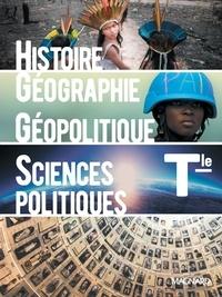 Emmanuelle Byrdy et Francis Larran - Histoire-Géographie Géopolitique et Sciences Politiques Tle - Manuel élève.