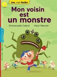 Emmanuelle Cabrol et Henri Meunier - Mon voisin est un monstre.