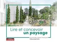 Emmanuelle Caillard et Franck Jault - Lire et concevoir un paysage.