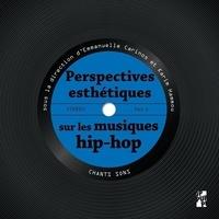Emmanuelle Carinos et Karim Hammou - Perspectives esthétiques sur les musiques hip-hop.