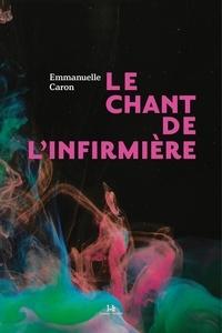 Emmanuelle Caron - Le chant de l'infirmière.