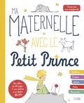 Emmanuelle Carré-Chasseloup - Ma maternelle avec le Petit Prince.