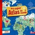 Claire Wortemann - Mon super Atlas du monde.