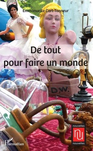 Emmanuelle Cart-Tanneur - De tout pour faire un monde.