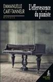 Emmanuelle Cart-Tanneur - L'effervescence du pianiste.