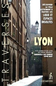 Emmanuelle Cart-Tanneur et Sophie Mary - Lyon - Découvrir la ville autrement à travers ses lieux et espaces insolites.