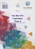 Emmanuelle Cassan et Christiane Errouqui - Cas Bac Pro Logistique - Tome 2.