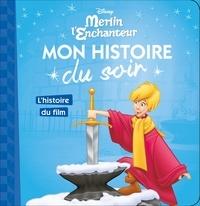 Emmanuelle Caussé - Merlin l'Enchanteur - L'histoire du film.