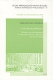 Emmanuelle Chapron - Ad utilità pubblica - Politique des bibliothèques et pratiques du livre à Florence au XVIIIe siècle.