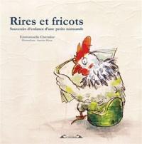 Emmanuelle Chevalier et Antoine Pérus - Rire et fricots - Souvenirs d'enfance d'une petite normande.