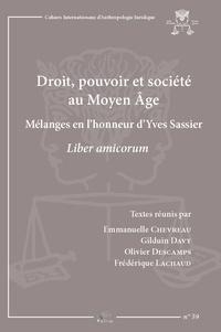 Emmanuelle Chevreau et Gilduin Davy - Droit, pouvoir et société au Moyen Age - Mélanges en l'honneur d'Yves Sassier.
