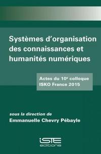 Emmanuelle Chevry Pébayle - Systèmes d'organisation des connaissanceset humanités numériques - Actes du 10e colloque ISKO France 2015.