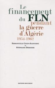 Emmanuelle Colin-Jeanvoine - Le financement du FLN pendant la guerre d'Algérie (1954-1962).