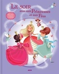 Emmanuelle Colin et Jorge Del Corral - Le soir avec mes princesses et mes fées.