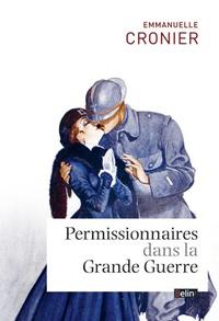 Emmanuelle Cronier - Permissionnaires dans la Grande Guerre.