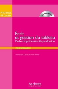 Emmanuelle Daill et Martine Stirman - Ecrit et gestion du tableau - De la compréhension à la production. 1 DVD