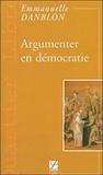 Emmanuelle Danblon - Argumenter en démocratie.