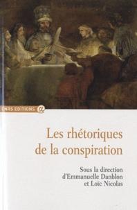 Emmanuelle Danblon et Loïc Nicolas - Les rhétoriques de la conspiration.