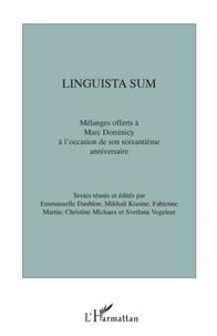 Emmanuelle Danblon - Linguista sum - Mélanges offerts à Marc Dominicy à l'occasion de son soixantième anniversaire.