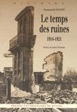 Emmanuelle Danchin - Le temps des ruines (1914-1921).