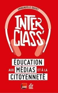 InterClass'- Education aux médias et à la citoyenneté - Emmanuelle Daviet pdf epub
