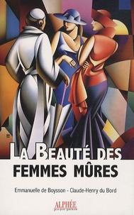 Emmanuelle de Boysson et Claude-Henry Du Bord - La beauté des femmes mûres.