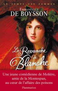 Emmanuelle de Boysson - La revanche de Blanche.