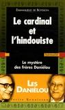 Emmanuelle de Boysson - Le cardinal et l'hindouiste - Le mystère des frères Daniélou.