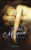 Emmanuelle de Boysson - Le temps des femmes Tome 3 : Oublier marquise.