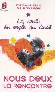 Emmanuelle de Boysson - Les secrets des couples qui durent - Tome 1, Nous deux la rencontre.
