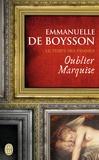 Emmanuelle de Boysson - Oublier Marquise.