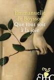 Emmanuelle de Boysson - Que tout soit à la joie.