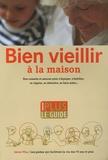 Emmanuelle de Guitaut et Annette Vezin - Bien vieillir à la maison - Le guide.