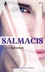 Emmanuelle de Jesus - Salmacis 2 - L'âme soeur.