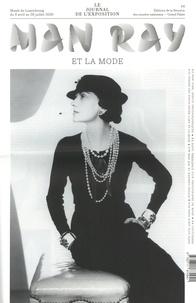 Emmanuelle de L'Ecotais et Alain Sayag - Man Ray et la mode - Le journal de l'exposition.